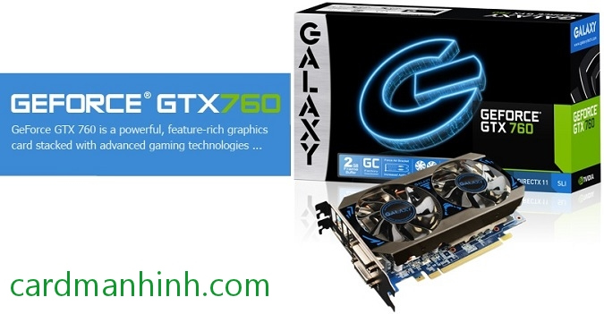 Card màn hình Galaxy GeForce GTX 760 Mini
