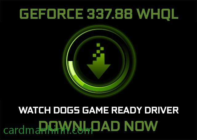 Driver card màn hình NVIDIA GeForce 337 88 WHQL