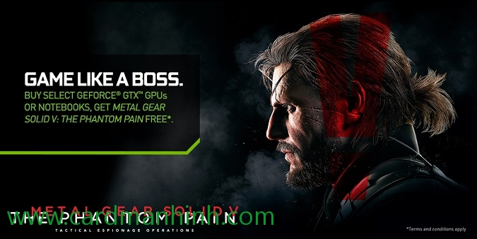 NVIDIA xác nhận tặng game Metal Gear Solid V: The Phantom Pain